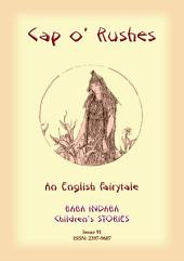 CAP O' RUSHES - An English fairy tale: Baba Indaba Children's Stories - Issue 91