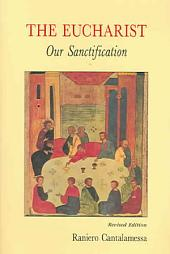 The Eucharist, Our Sanctification