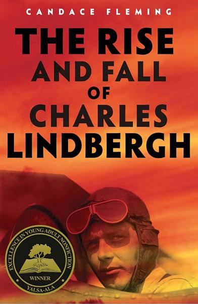 Download The Rise and Fall of Charles Lindbergh Book