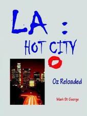 La: Hot City - Oz Reloaded