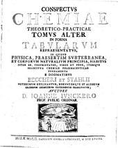 Conspectus Chemiae theoretico-practicae in forma tabularum, in quibus physica explicantur etc: Volume 2