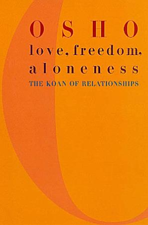 Love  Freedom  and Aloneness PDF