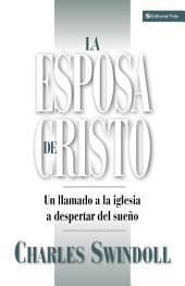 La esposa de Cristo: Un llamado a la Iglesia a despertar del sueño
