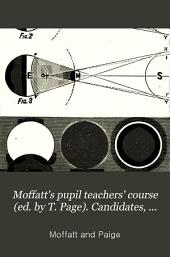 Moffatt's pupil teachers' course (ed. by T. Page). Candidates, 2nd (-4th) year. (-4th) year: Volume 4