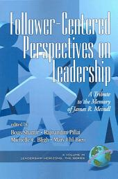 Follower-centered Perspectives on Leadership: A Tribute to the Memory of James R. Meindl