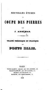 Cours de mathématiques. Nouvelles Études de coupe des pierres ... Traité ... des ponts biais