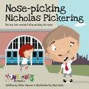 Nose Picking Nicholas Pickering