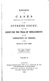 Reports of Cases Argued and Determined in the Supreme Court: And in the Court for the Trial of Impeachments and the Correction of Errors, of the State of New York, Volume 2