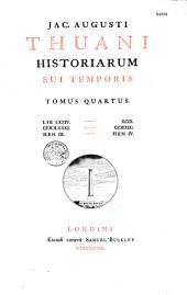 Jac. Augusti Thuani Historiarum sui temporis ab anno 1543 usque ad annum 1607 libri CXXXVIII accedunt de vita dua libri VI