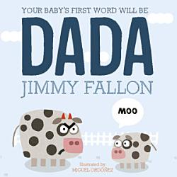 Your Baby s First Word Will Be Dada PDF