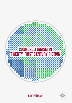 Cosmopolitanism in Twenty First Century Fiction