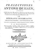 Praelectiones in Hermanni Boerhaavii institutiones pathologicas, collegit, auxit eddit F. de Wasserberg. Editio nova correctior: Volume 1
