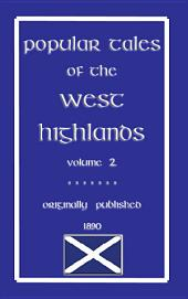POPULAR TALES OF THE WEST HIGHLANDS Vol. 2: 30 tales plus 50 riddles from the Highlands of Scotland, Volume 2
