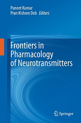 Frontiers in Pharmacology of Neurotransmitters PDF
