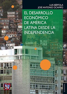 El desarrollo econ  mico de Am  rica Latina desde la Independencia PDF