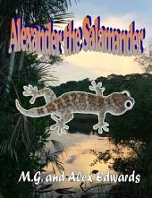 Alexander the Salamander: A World Adventurers for Kids Book