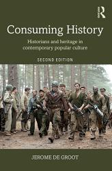 Consuming History PDF