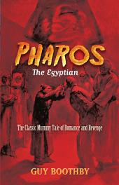 Pharos, the Egyptian: The Classic Mummy Tale of Romance and Revenge