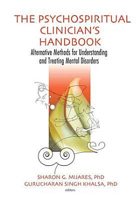 The Psychospiritual Clinician s Handbook