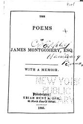 The Poems of James Montgomery ...: With a Memoir