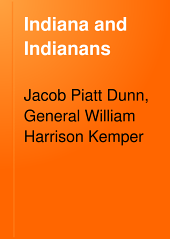 Indiana and Indianans: A History of Aboriginal and Territorial Indiana and the Century of Statehood, Volume 4