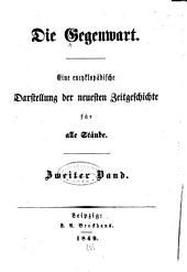 Die Gegenwart: eine encyklopädische Darstellung der neuesten Zeitgeschichte für alle Stände, Band 2