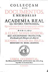 Collecciao dos Documentos, Estatutos, e Memorias da Academia Real da Historia Portugueza: Volume 6