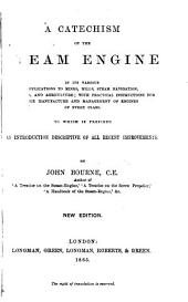 A Catechism of the Steam Engine in Its Various Applications to Mines, Mills, Steam Navigation, Railways, and Agriculture