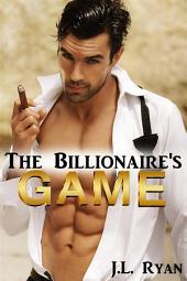 The Billionaire's Game: A Bad Boy Billionaire Romance