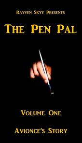 The Pen Pal Volume One: Avionce's Story
