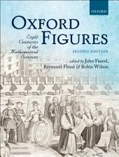 Oxford Figures: Eight Centuries of the Mathematical Sciences, Edition 2