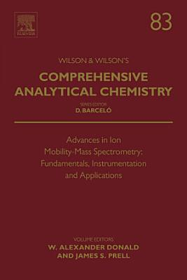 Advances in Ion Mobility-Mass Spectrometry: Fundamentals, Instrumentation and Applications