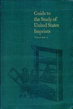 Guide to the Study of United States Imprints