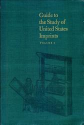 Guide to the Study of United States Imprints PDF