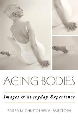 Aging Bodies