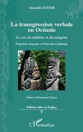 La transgression verbale en Océanie: Le cas du tahitien et du nengone - Polynésie française et Nouvelle Calédonie