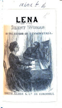 """Lena or the Silent Woman. By the author of """"King's Cope,"""" etc. Ellen Wallace"""