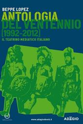 Antologia del ventennio (1992-2012): Il teatrino mediatico italiano
