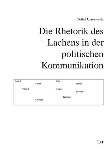 Die Rhetorik des Lachens in der politischen Kommunikation PDF