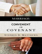 Marriage: Convenient or Covenant