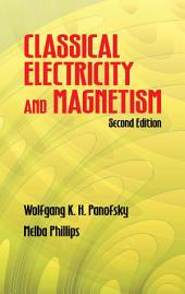 Classical Electricity and Magnetism: Second Edition
