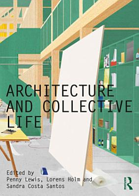 Architecture and Collective Life PDF