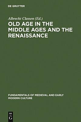 Old Age in the Middle Ages and the Renaissance