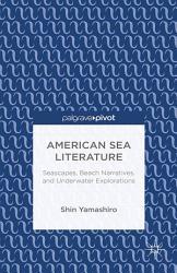 American Sea Literature Seascapes Beach Narratives And Underwater Explorations Book PDF