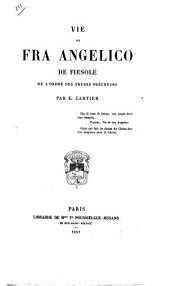 Vie de Fra Angelico de Fiesole de l'ordre des Frères prêcheurs