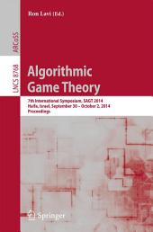 Algorithmic Game Theory: 7th International Symposium, SAGT 2014, Haifa, Israel, September 30 -- October 2, 2014, Proceedings