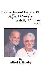The Adventures in Manhattan of Alfred Hambie and Wife, Theresa Book 2
