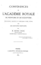 Conférences de l'Académie royale de peinture et de sculpture: recueillies, annotées et précédées d'une étude sur les artistes écrivains
