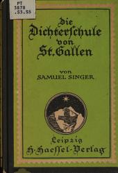 Die Dichterschule von St. Gallen: mit einem Beitrag von Peter Wagner, St. Gallen in der Musikgeschichte