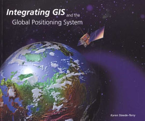Integrating GIS and the Global Positioning System PDF